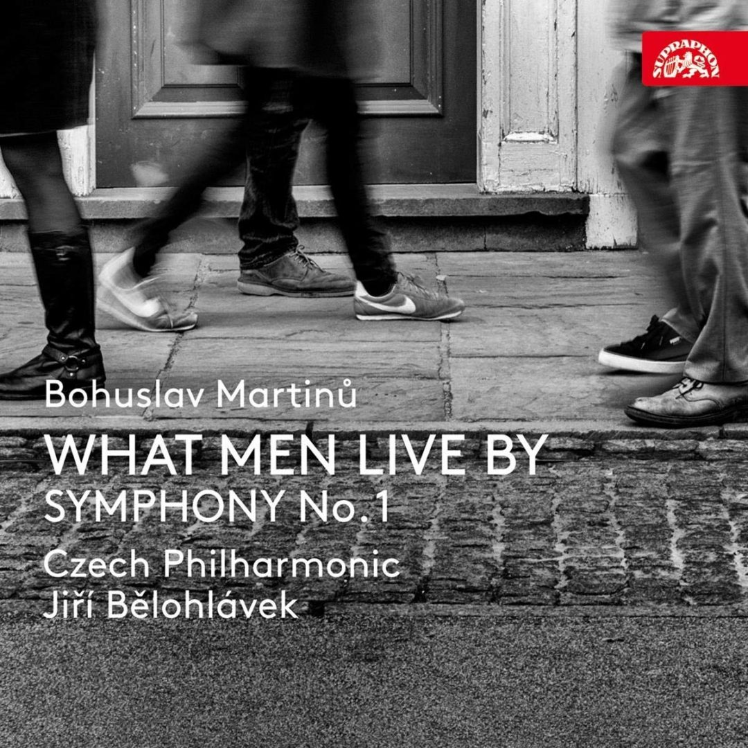Martinů: What Men Live By